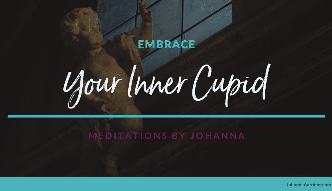 Embrace Your Inner Cupid Meditation
